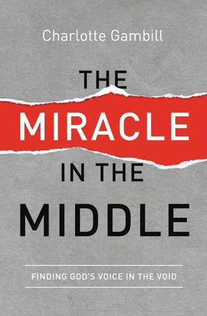 Miracle In The Middle: Finding God's Voice In The Void