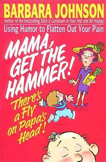Mama, Get the Hammer! There's a Fly on Papa's Head!
