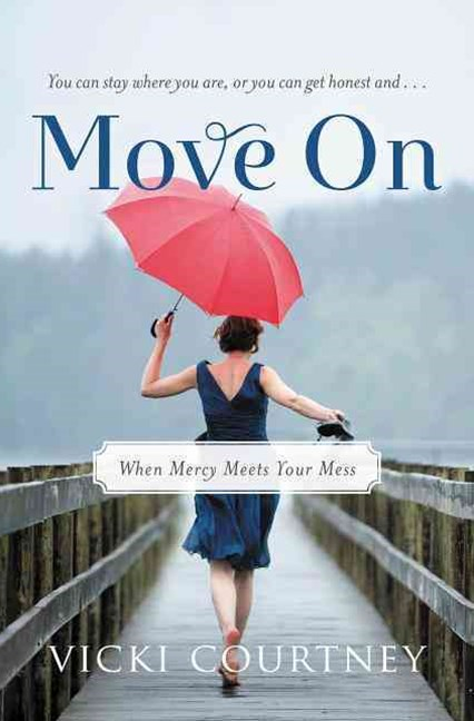 Move On: When Mercy Meets Your Mess