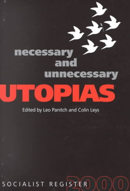 Socialist Register: 2000: Necessary Utopias