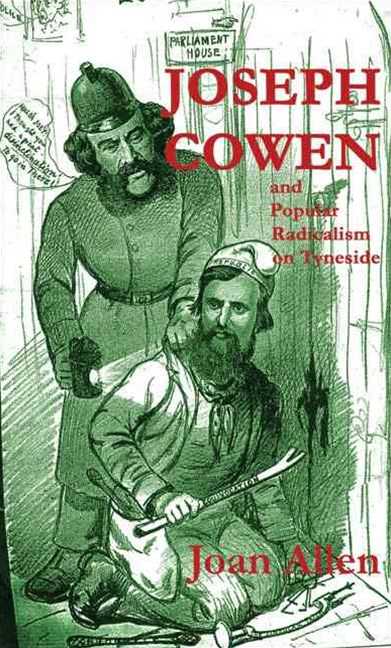 Joseph Cowen and Popular Radicalism on Tyneside