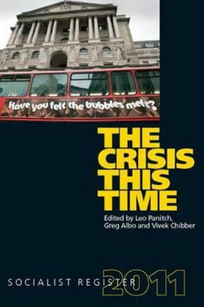 Socialist Register: 2011: Crisis This Time
