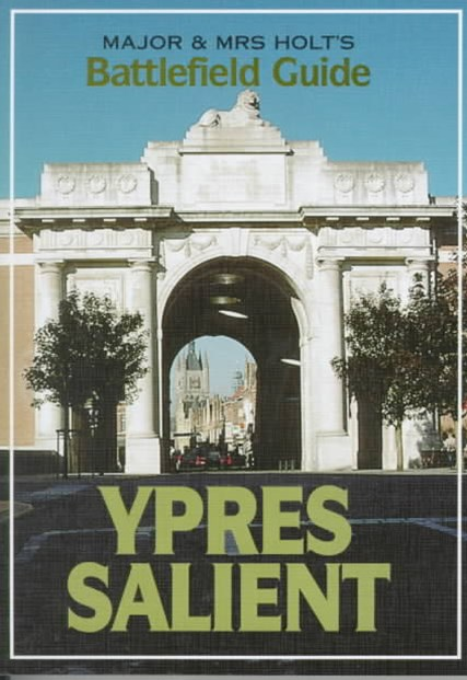 Major & Mrs Holt's Battefield Guide to Ypres Salient and Passchendaele