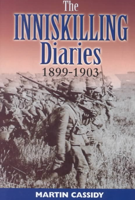 Inniskilling Diaries, The: 1899-1903