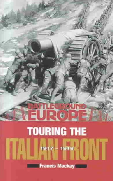 Touring the Italian Front 1917-1919