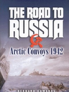 Road to Russia, The: Arctic Convoys 1942-45
