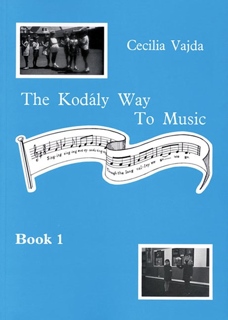KODALY WAY TO MUSIC VOL 1