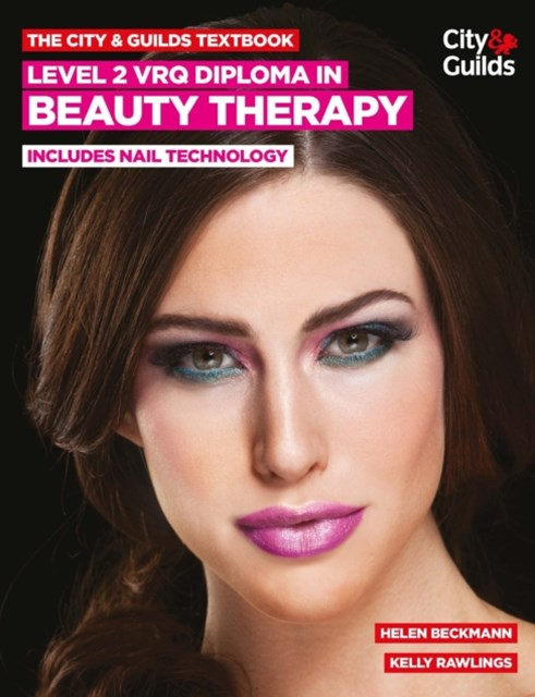 City & Guilds Textbook: Level 2 VRQ Diploma in Beauty Therapy