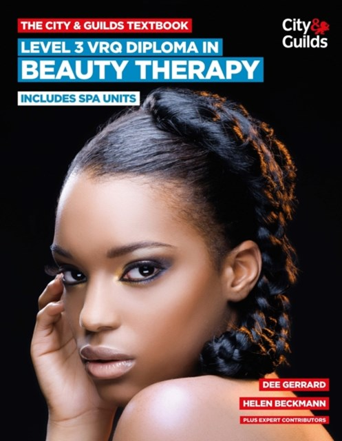 City & Guilds Textbook: Level 3 VRQ Diploma in Beauty Therapy