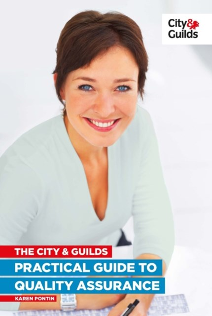 City & Guilds Practical Guide to Quality Assurance