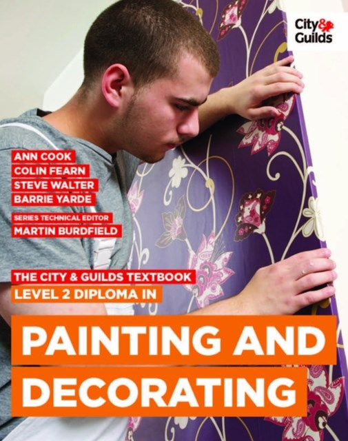 City & Guilds Textbook: Level 2 Diploma in Painting & Decorating