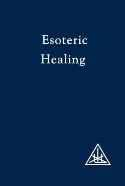 Treatise on Seven Rays: Esoteric Healing