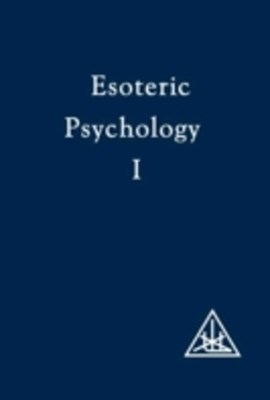 Esoteric Psychology, Vol I