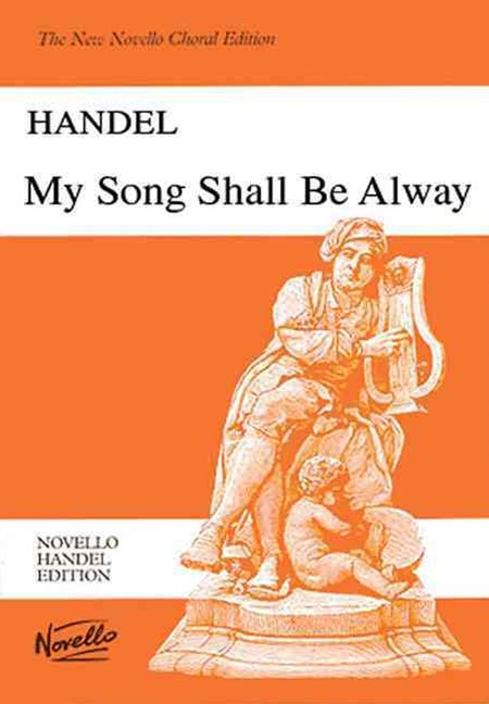 Handel, GF My Song Shall be Alway VSc