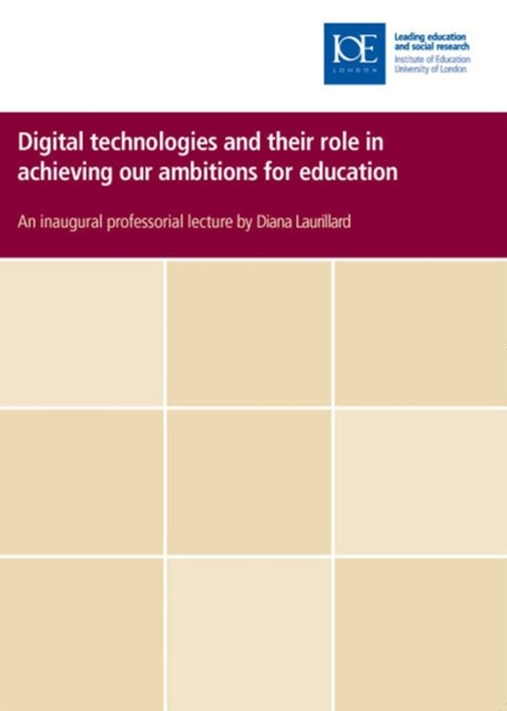 Digital Technologies and Their Role in Achieving Our Ambitions for Education