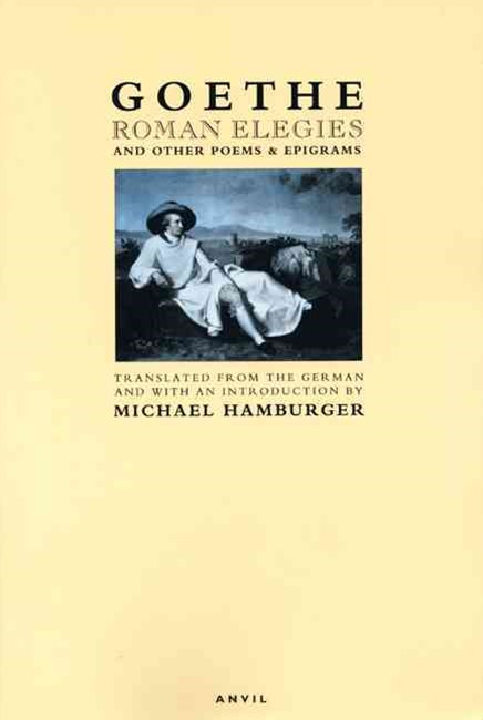 Roman Elegies and Other Poems and Epigrams