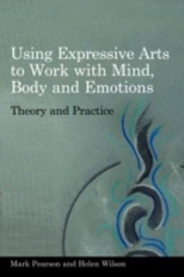 Using Expressive Arts to Work with Mind, Body and Emotions