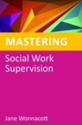 Mastering Social Work Supervision