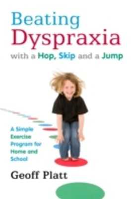 Beating Dyspraxia with a Hop, Skip and a Jump