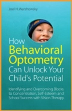 How Behavioral Optometry Can Unlock Your Child