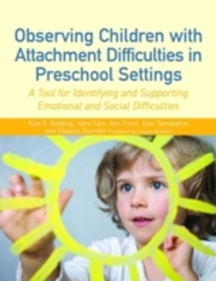 Observing Children with Attachment Difficulties in Preschool Settings