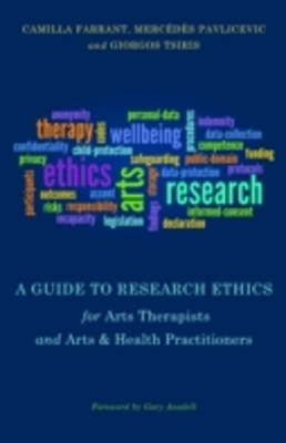 Guide to Research Ethics for Arts Therapists and Arts & Health Practitioners