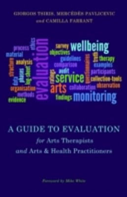 Guide to Evaluation for Arts Therapists and Arts & Health Practitioners