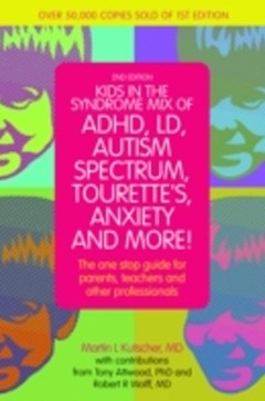 Kids in the Syndrome Mix of ADHD, LD, Autism Spectrum, Tourette