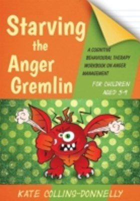 Starving the Anger Gremlin for Children Aged 5-9