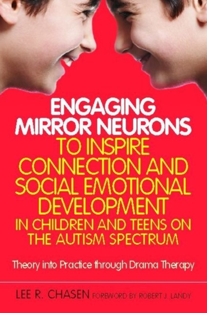Engaging Mirror Neurons to Inspire Connection and Social Emotional Development in Children and Teen