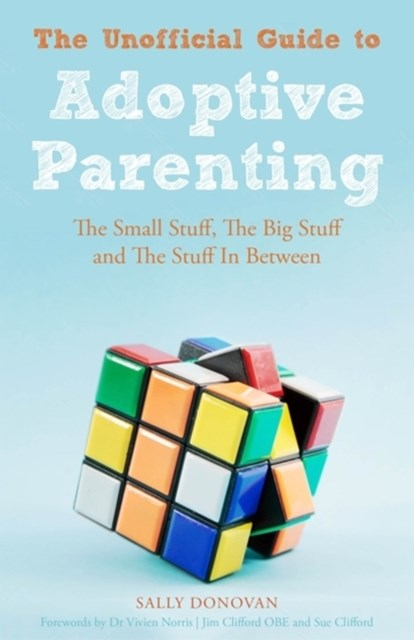 Unofficial Guide to Adoptive Parenting