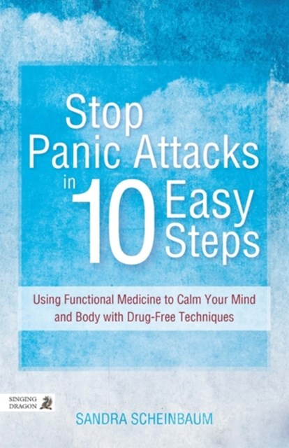 Stop Panic Attacks in 10 Easy Steps