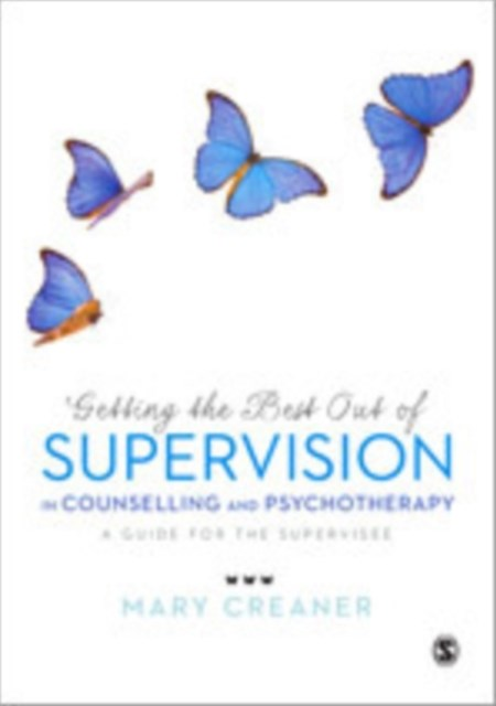 Getting the Best Out of Supervision in Counselling & Psychotherapy