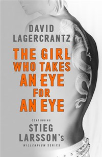 The Girl Who Takes an Eye for an Eye (Book 5, Millennium Series)