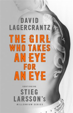 The Girl Who Takes an Eye for an Eye: Continuing Stieg Larsson