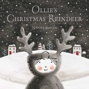 Ollie's Christmas Reindeer by Nicola Killen (9780857076014) - PaperBack - Picture Books Gift & Novelty