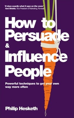 How to Persuade and Influence People, Completely revised and updated edition of Life's a Game So Fi