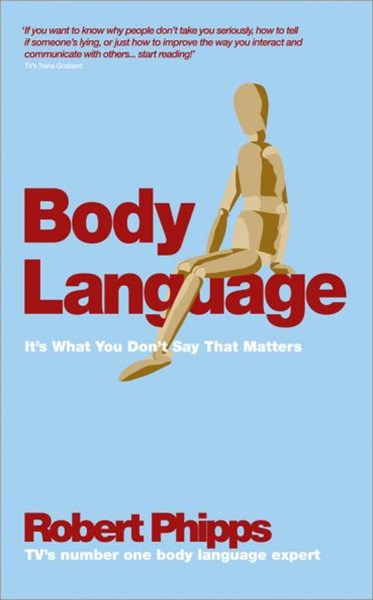 Body Language - It's What You Don't Say That      Matters