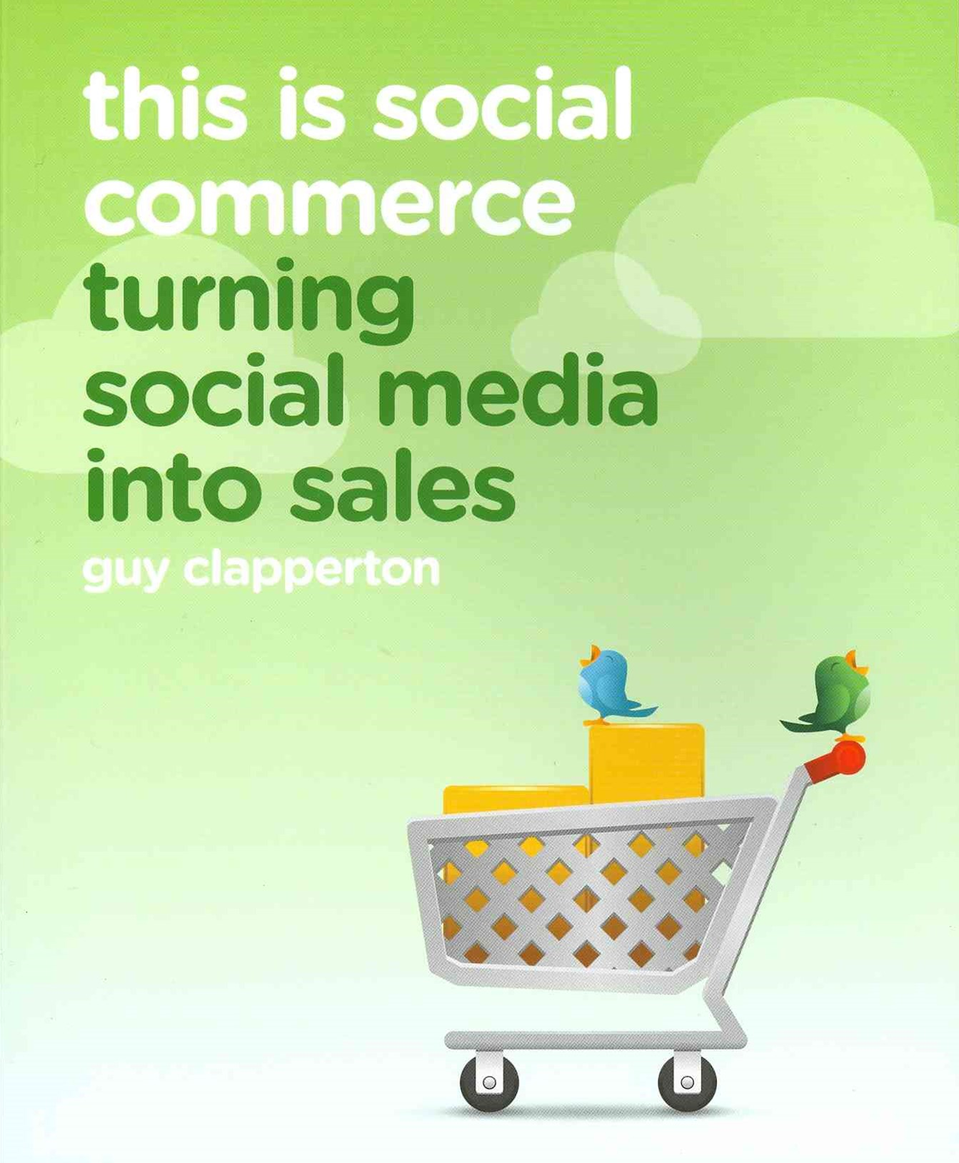 This Is Social Commerce - Turning Social Media    Into Sales