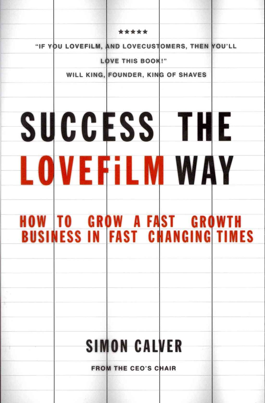 Success the Lovefilm Way - How to Grow a Fast     Growth Business in Fast Changing Times