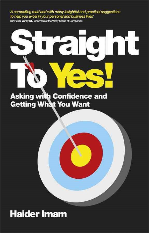 Straight to Yes! - Asking with Confidence and     Getting What You Want