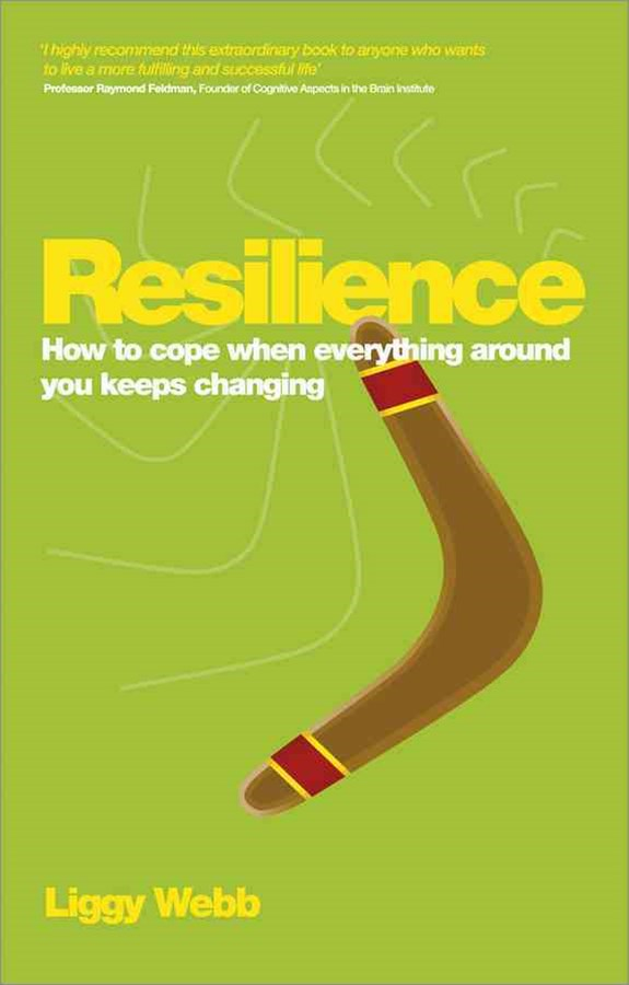 Resilience - How to Cope When Everything Around   You Keeps Changing