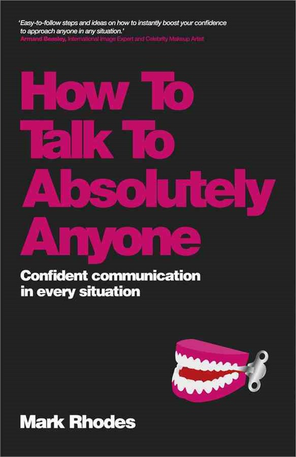 How to Talk to Absolutely Anyone - Confident      Communication in Every Situation