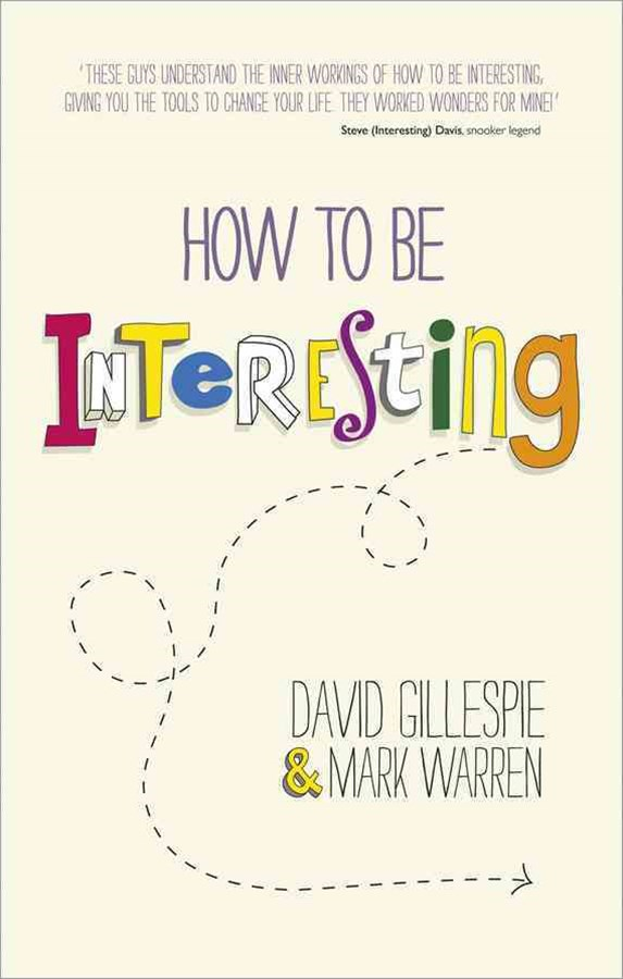 How to Be Interesting - Simple Ways to Increase   Your Personal Appeal