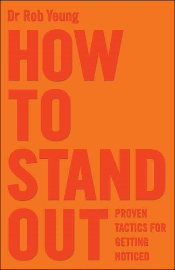 How to Stand Out - Proven Tactics for Getting     Noticed