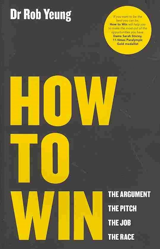 How to Win - the Argument, the Pitch, the Job, the Race