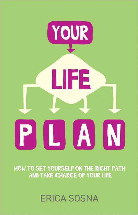 Your Life Plan - How to Set Yourself on the Right Path and Take Charge of Your Life