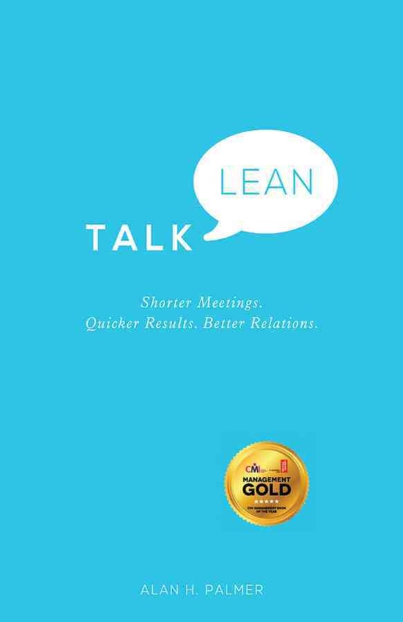 Talk Lean - Shorter Meetings. Quicker Results.    Better Relations.