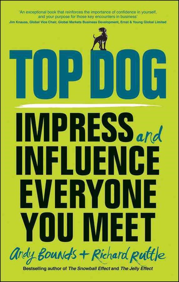 Top Dog - Impress and Influence Everyone You Meet