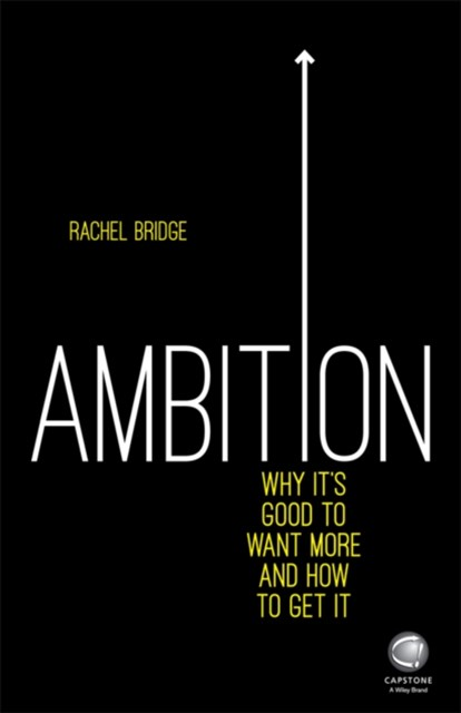 (ebook) Ambition: Why It's Good to Want More and How to Get It